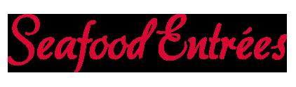 seafood Entrées-word-1